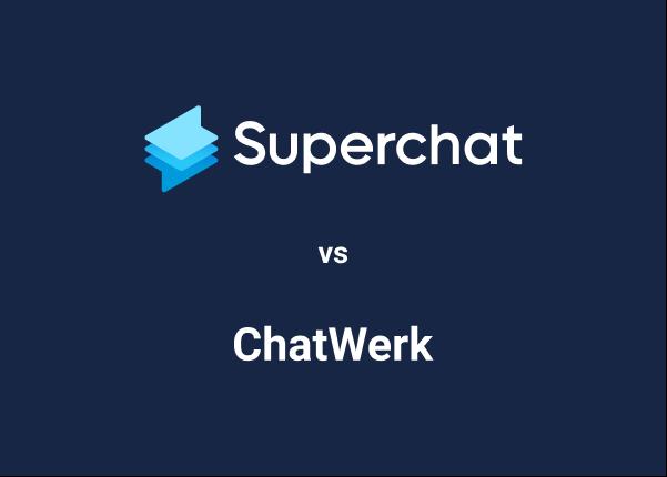 Superchat vs. ChatWerk: Messaging Plattformen im Vergleich