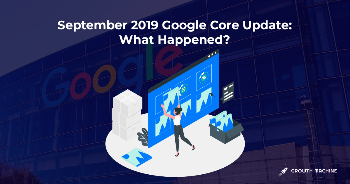 September 2019 Google Core Update: Our Observations from 100+ Sites
