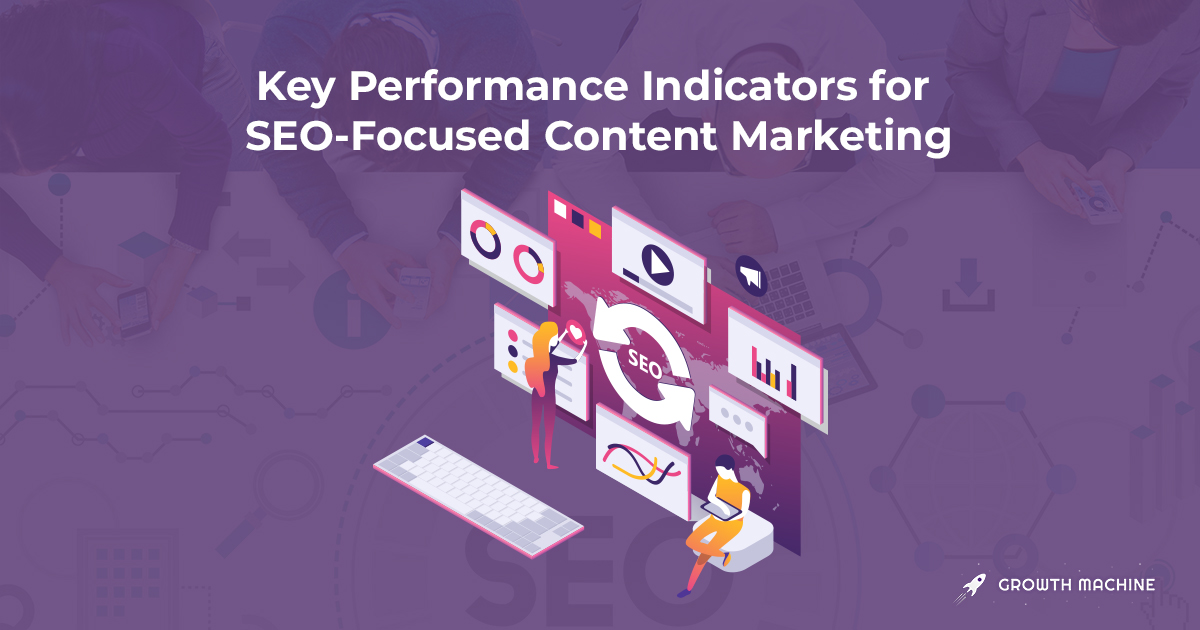 Key Performance Indicators for SEO-Focused Content Marketing