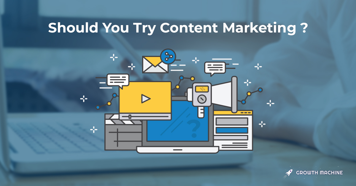 """Should You Try Content Marketing? Answer """"Yes"""" to These 3 Questions First"""