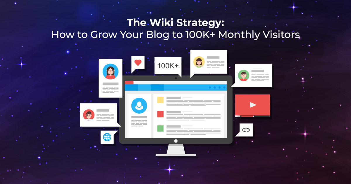 The Wiki Strategy: How to Grow Your Blog to 100k+ Monthly Visitors