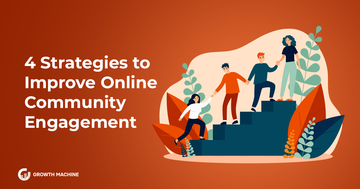 4 Strategies to Improve Online Community Engagement