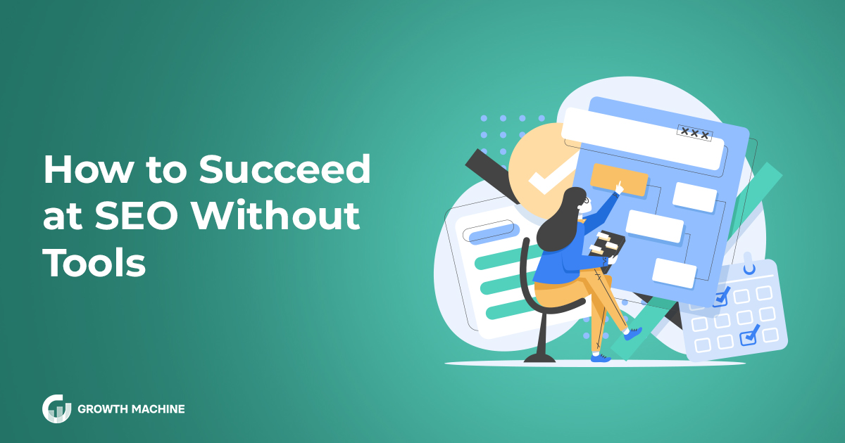 How to Succeed at SEO Without Tools