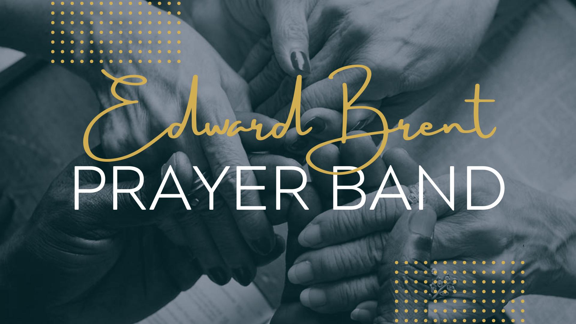 Edward Brent Prayer Band