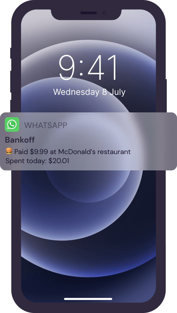 Feel confident with instant notifications. You'll see how much you spent and receive right in WhatsApp or Telegram