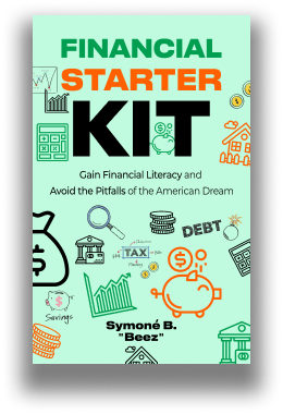 Xscape Publishing New Book Release Financial Starter Kit: Gain Financial Literacy and Avoid the Pitfalls of the American Dream
