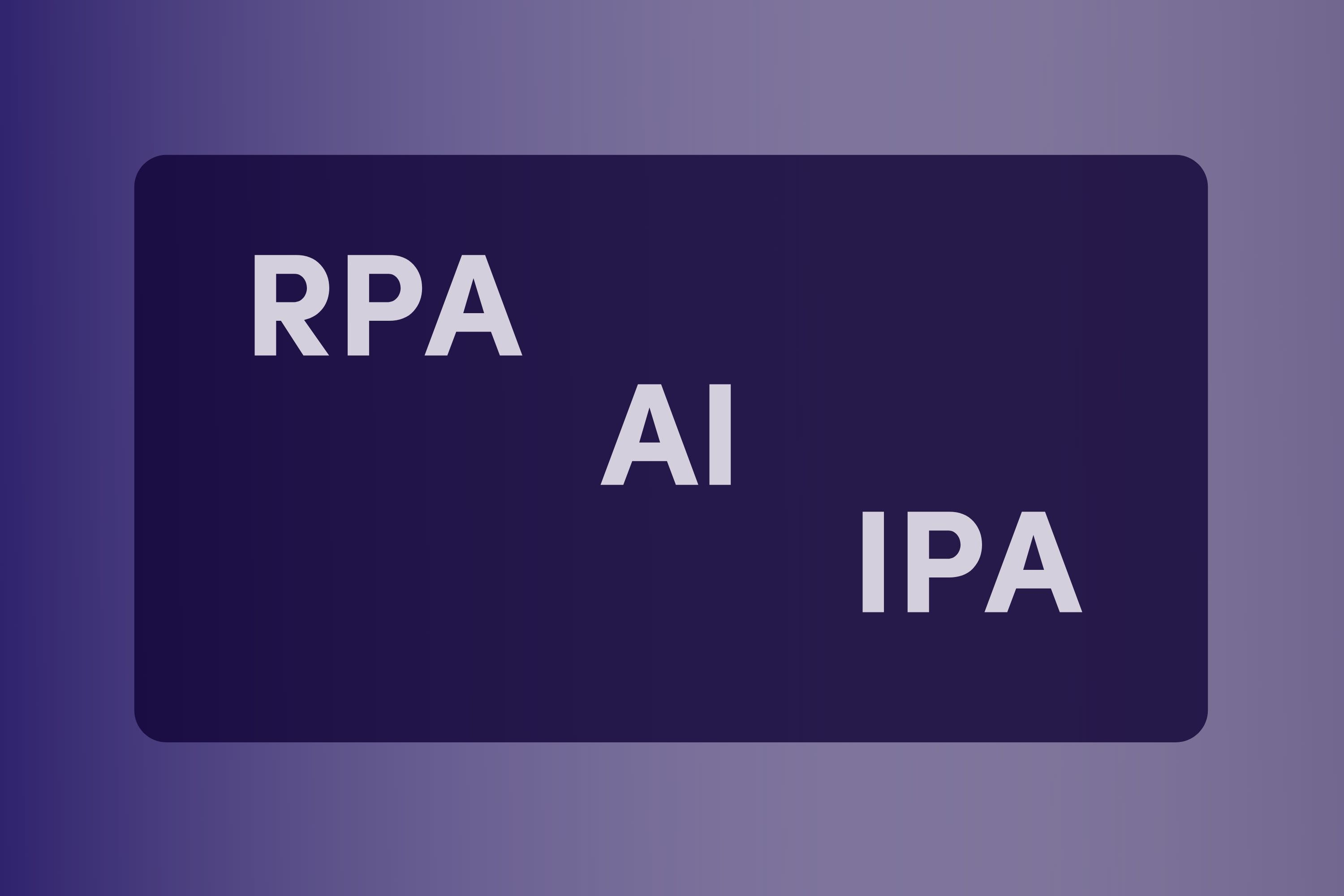 Beyond the hype of process automation: Differences between RPA, AI & IPA