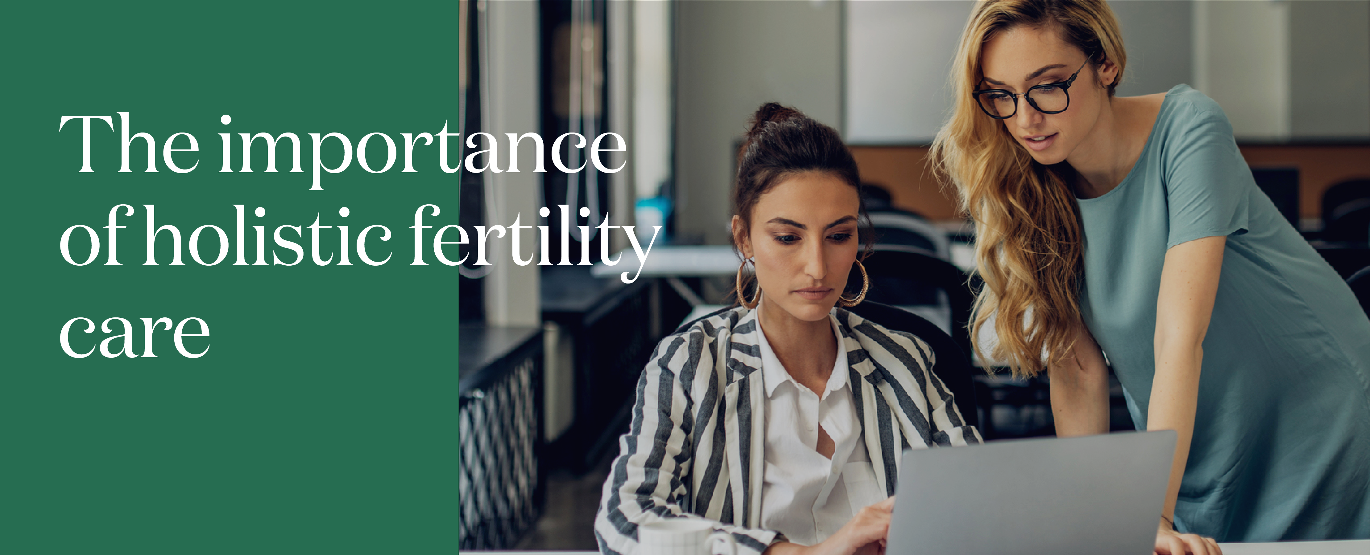 The importance of holistic fertility care