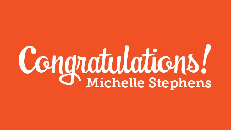 graphic with the words Congratulations Michelle Stephens