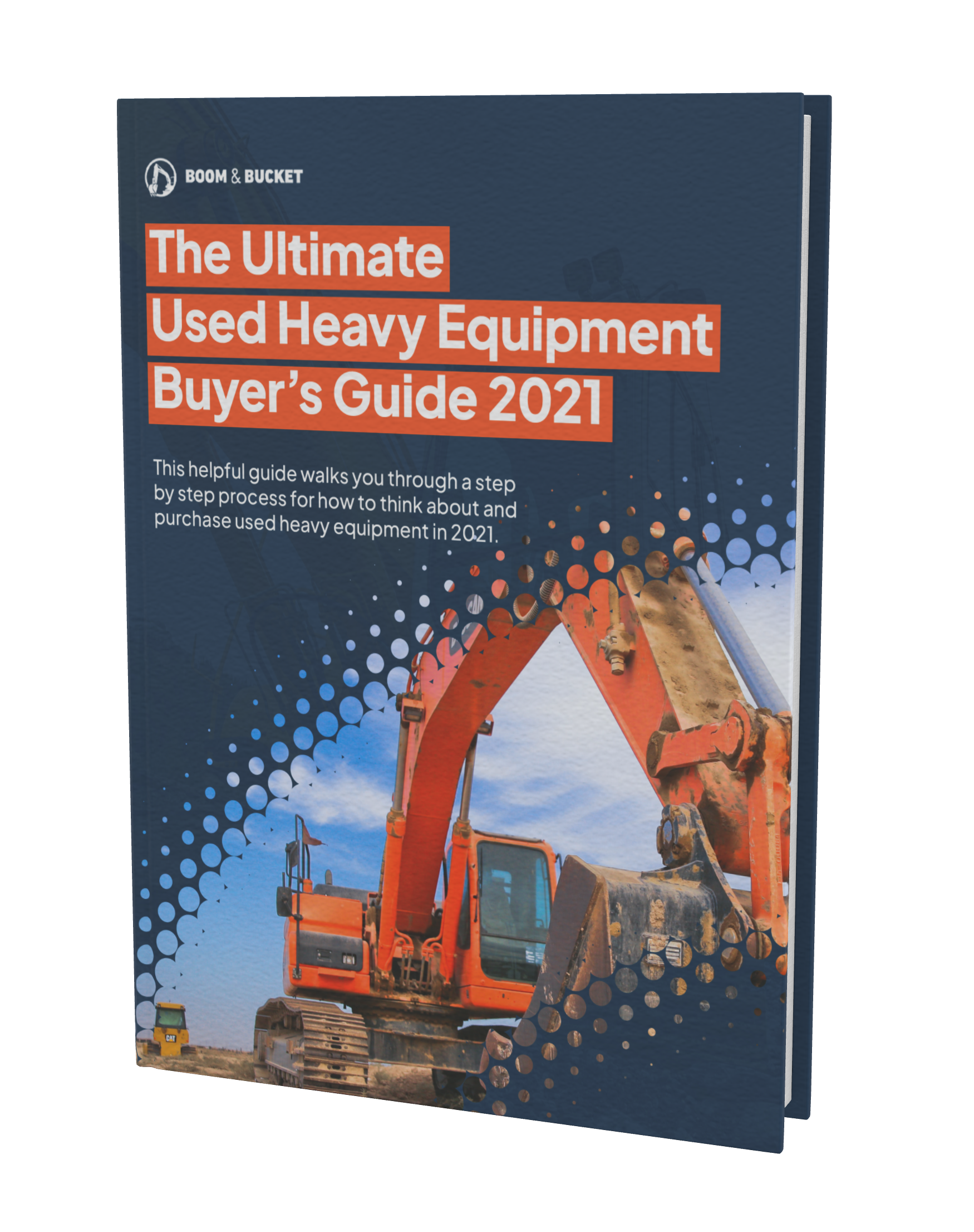 The Ultimate Used Heavy Equipment Buyer's Guide 2021