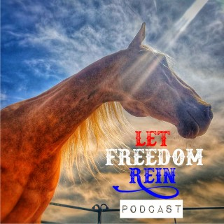 Cover Image of 'Let Freedom Rein' Podcast