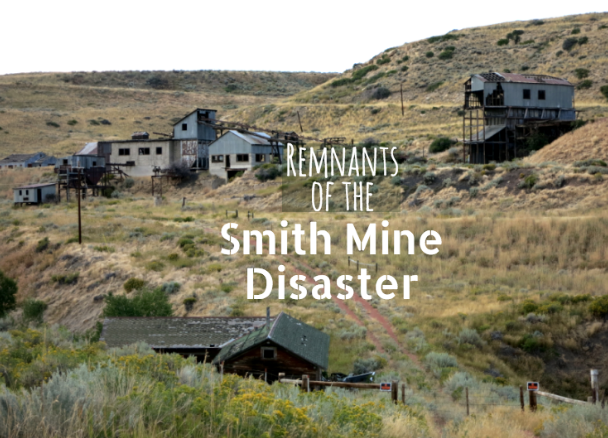 Remnants of the Smith Mine Disaster