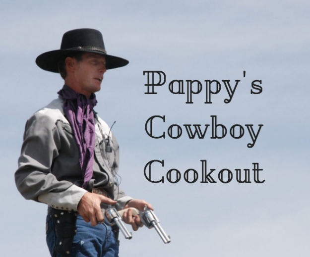 Pappy's Cowboy Cookout