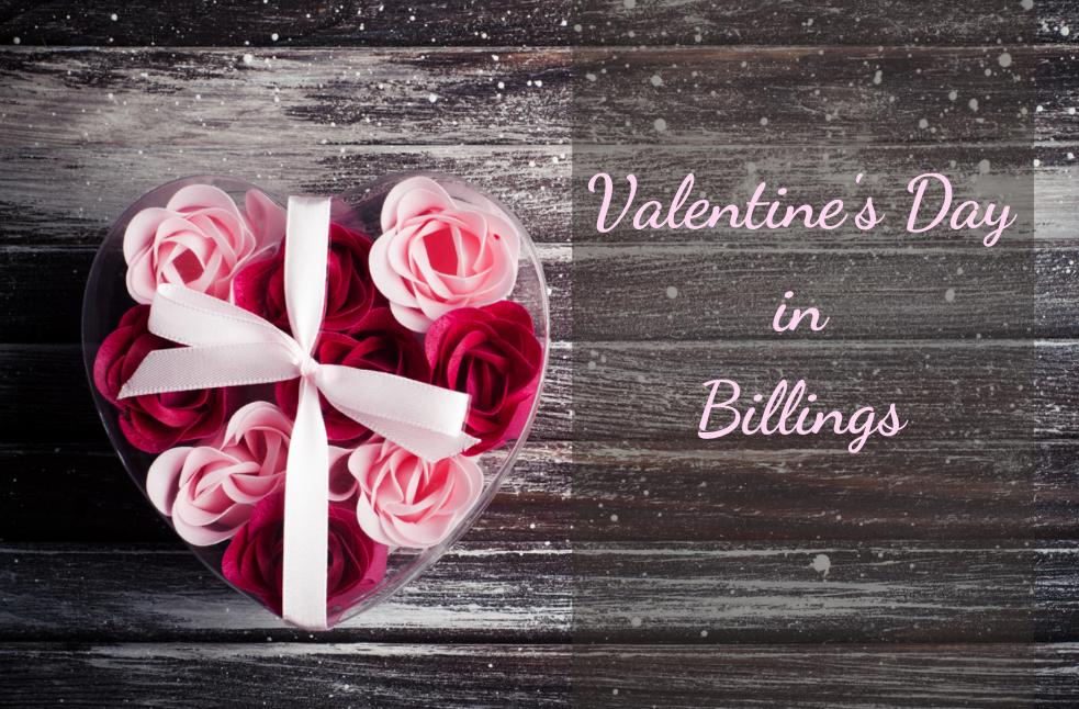 Valentine's Day in Billings, MT