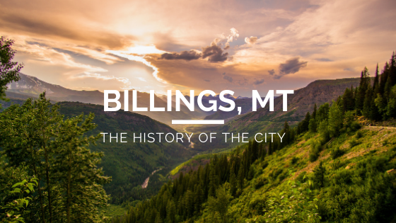 The History of Billings, MT