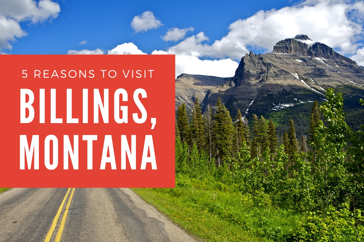 5 Reasons to Visit Billings, Montana