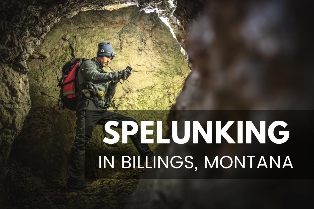 Spelunking in Billings, Montana