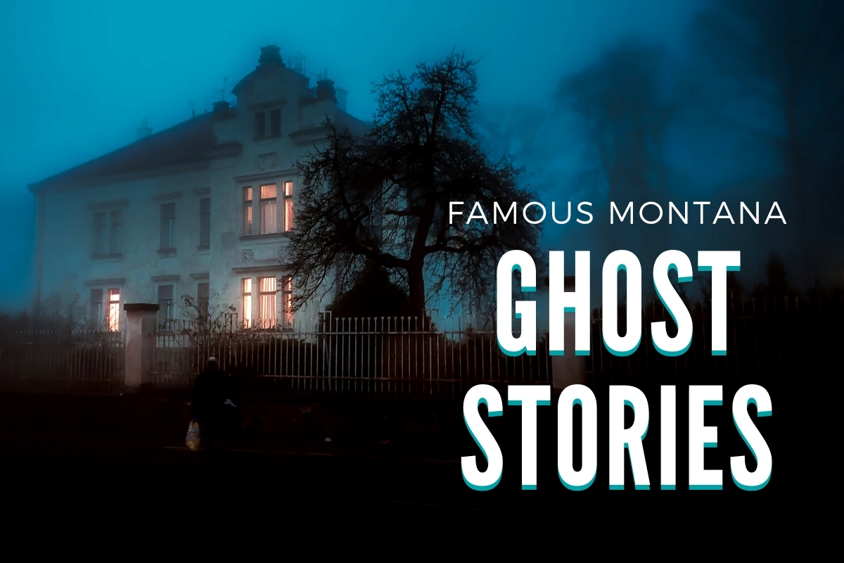 Famous Ghost Stories in Billings Montana