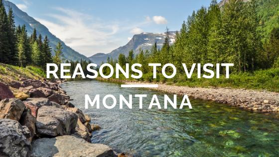Reasons to Visit Montana
