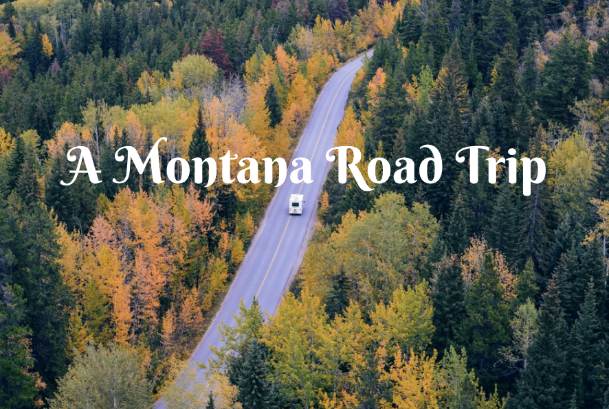 Things to See During A Montana Road Trip