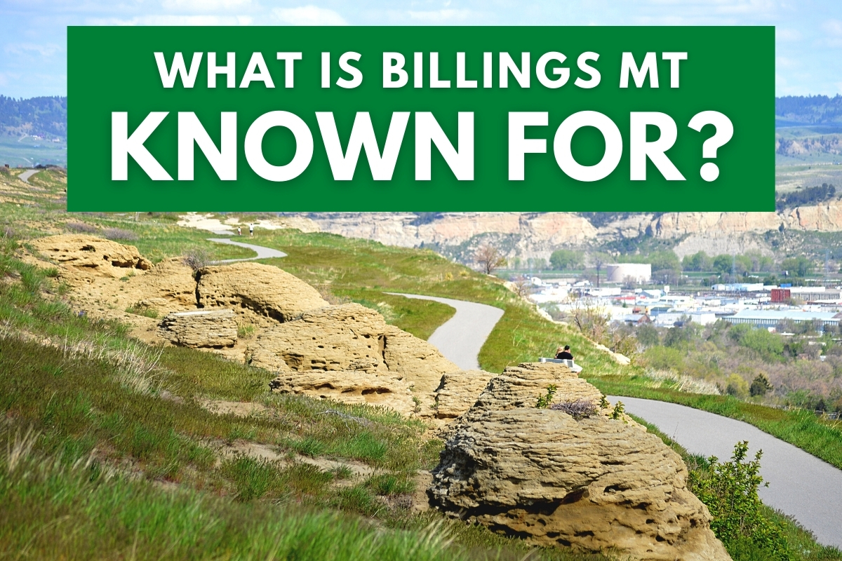 Billings, MT photo from far away - What Is Billings MT Known For?
