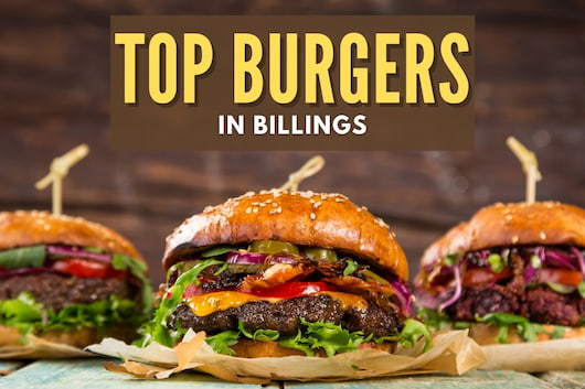 Three delicious burgers - Top Burgers in Billings