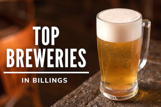 Brewed Beer - Top Breweries in Billings