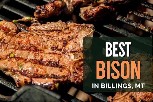 Grilled Bison steak - Best Bison in Billings, MT