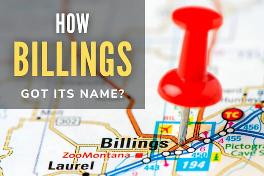 How Billings Got Its Name? - Pin on Billings, MT on a map