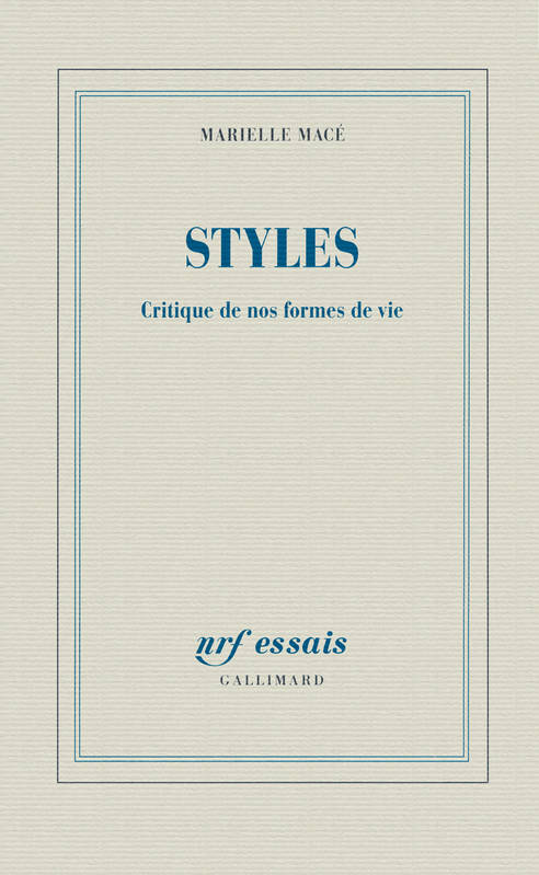"""Styles"" de Marielle Macé (Gallimard 2016)"