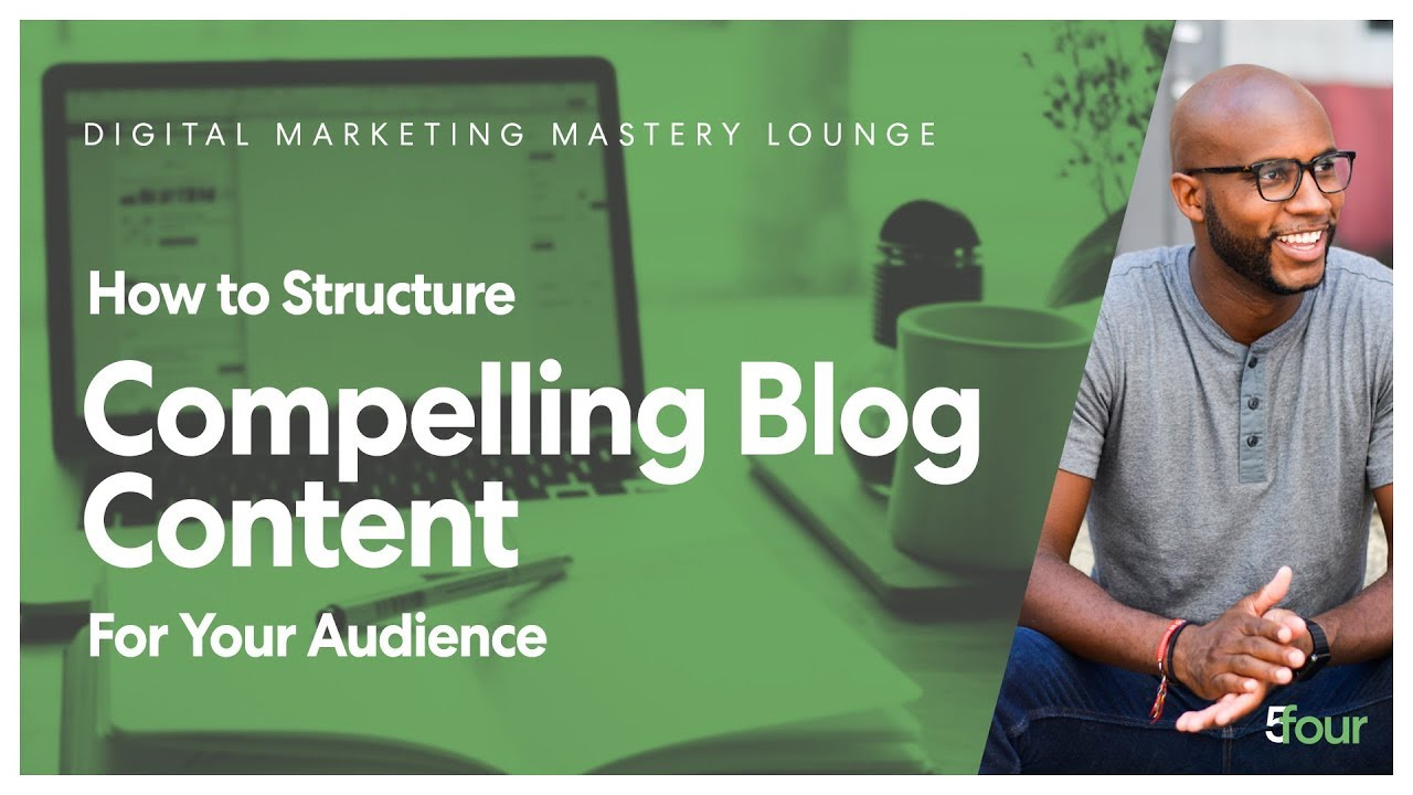 How to Structure Compelling blog Content for Your Audience