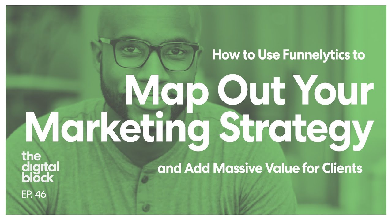 How to Use Funnelytics to Map Out Your Strategy and Add MASSIVE Value to Clients