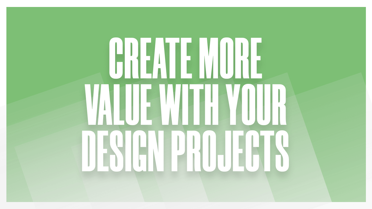 How to Create MORE Value with Your Design Projects with a Brand Identity