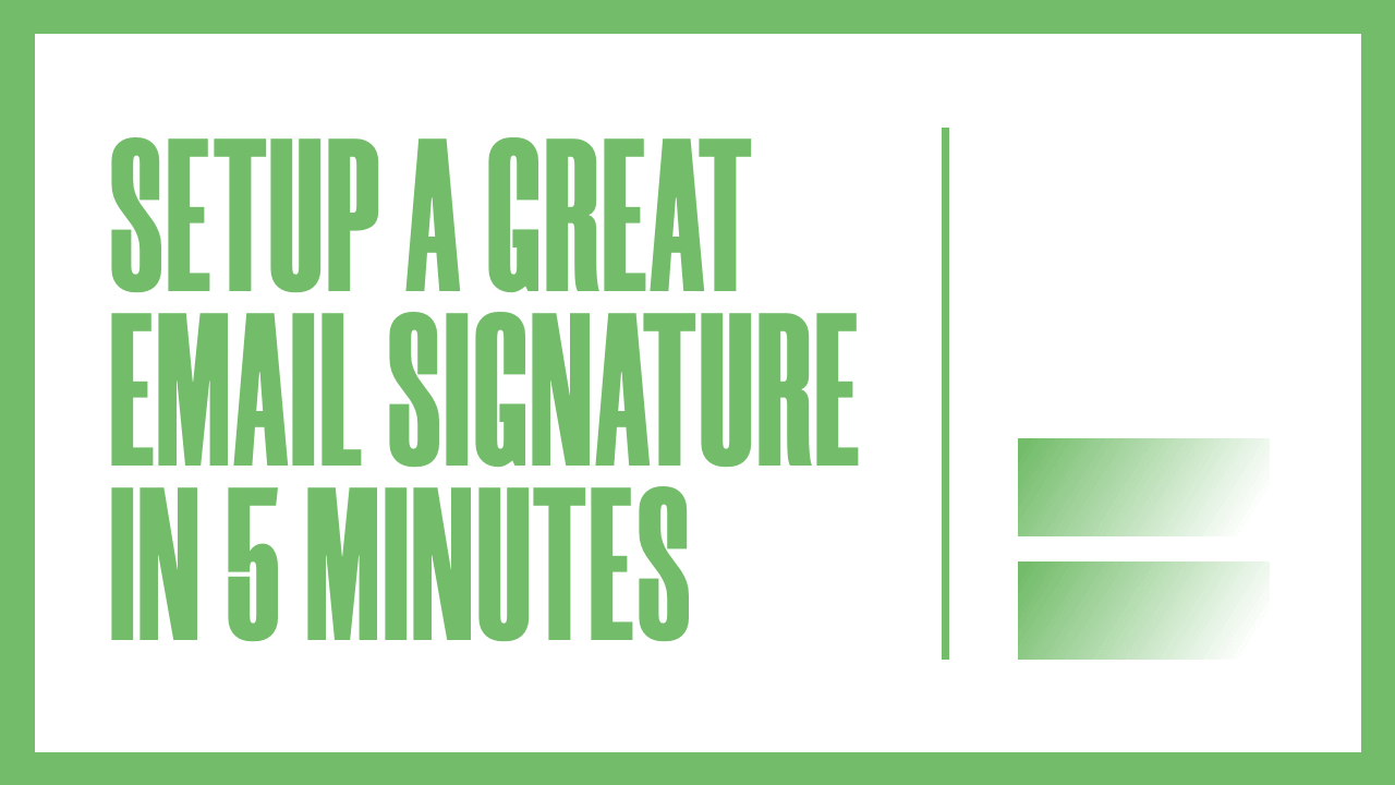 How to Setup An Actionable Email Signature in Less than 5 Minutes for FREE