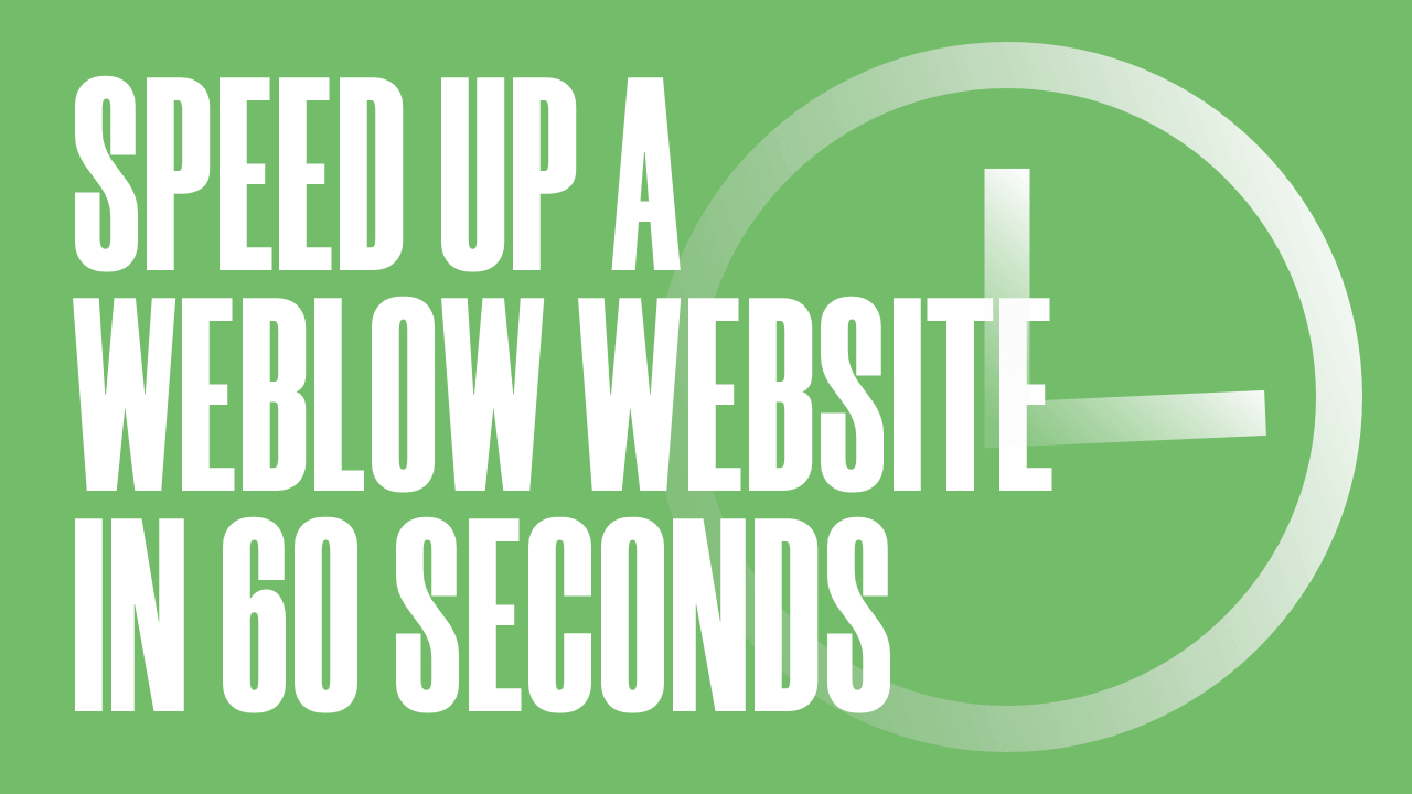 How to Speed Up a Webflow Website in 60 Seconds
