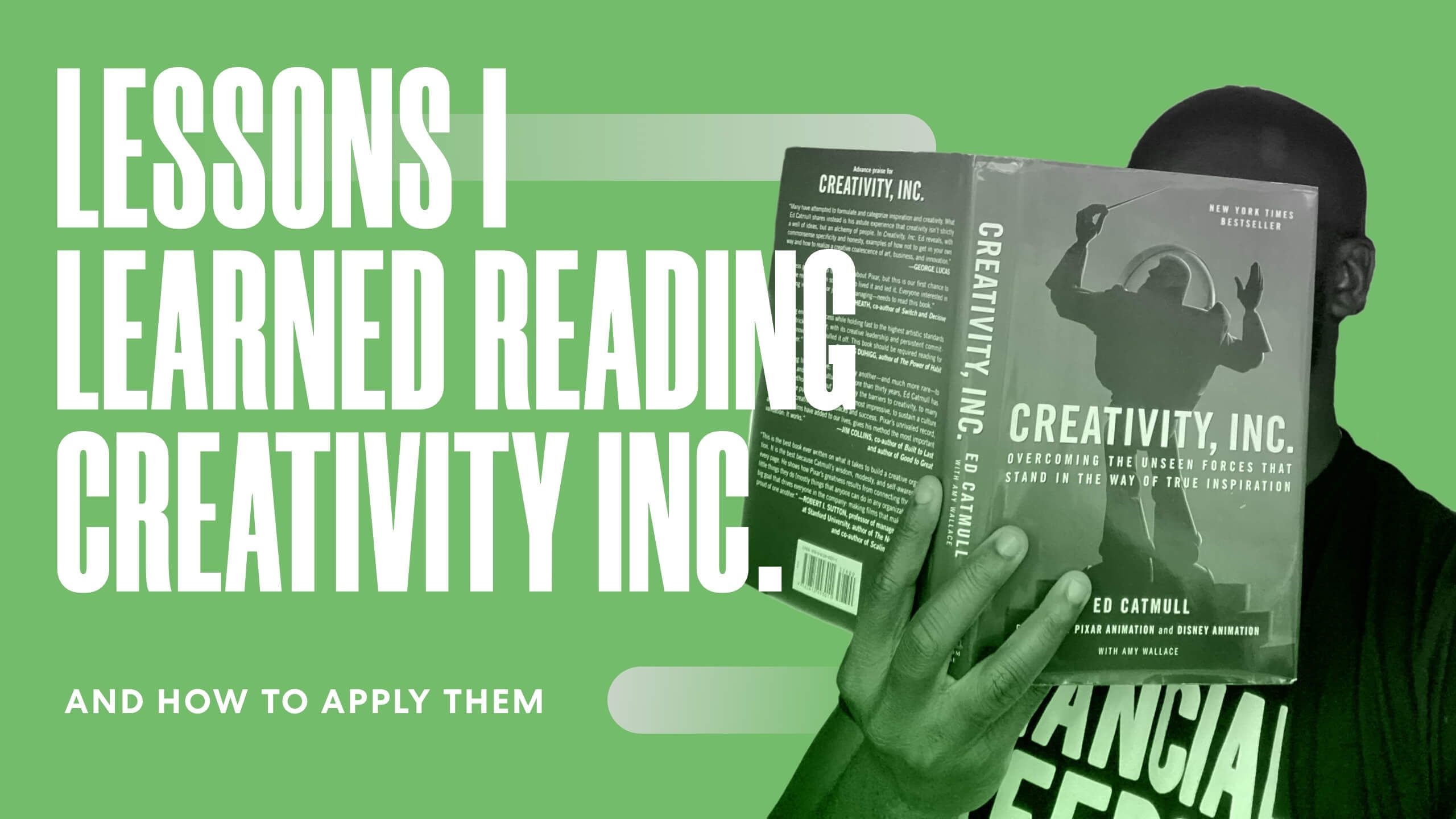 Lessons I Learned from the President of Pixar's Book, Creativity Inc. and How to Apply Them