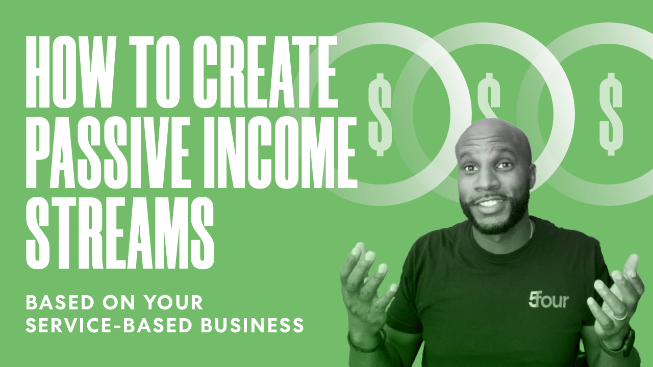 How to Create Passive Income Streams From Your Service-Based Business