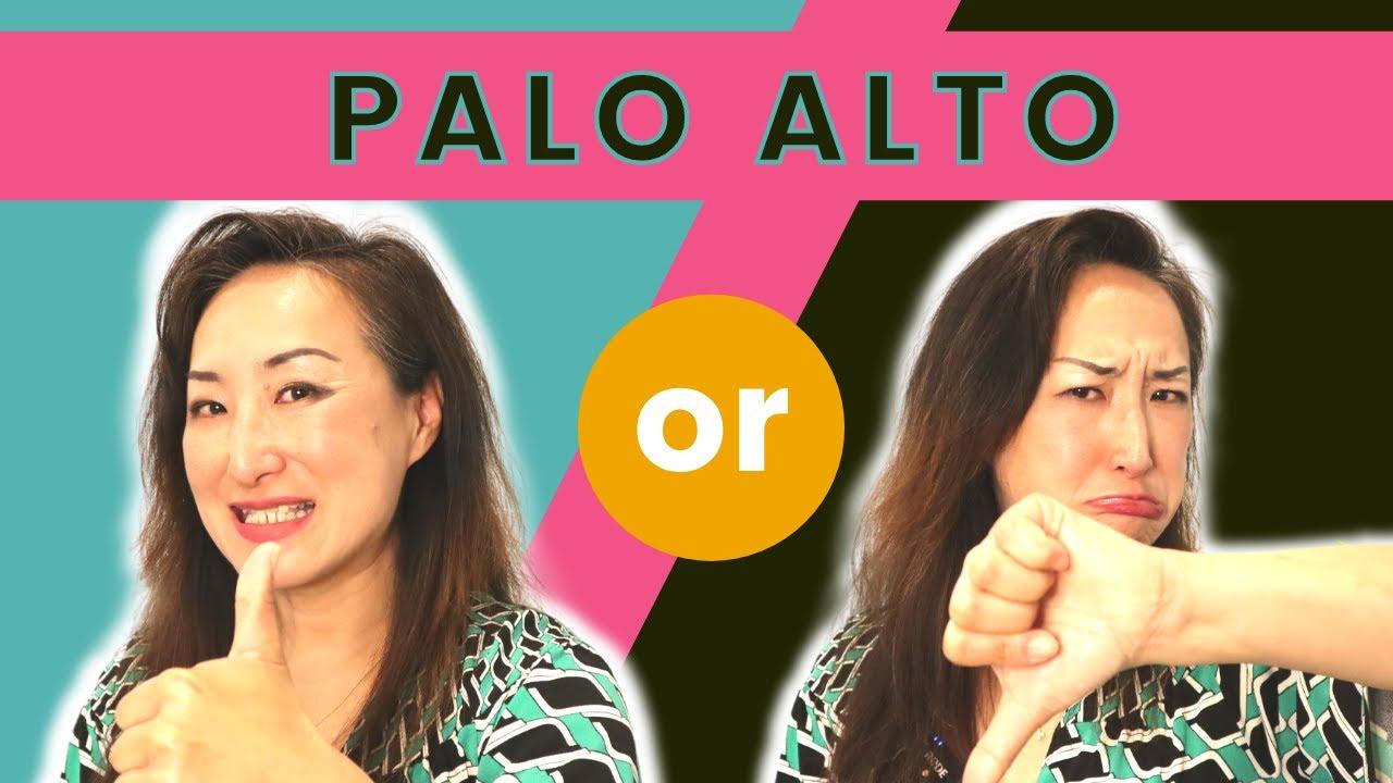 Living in Palo Alto, California: Pros and Cons