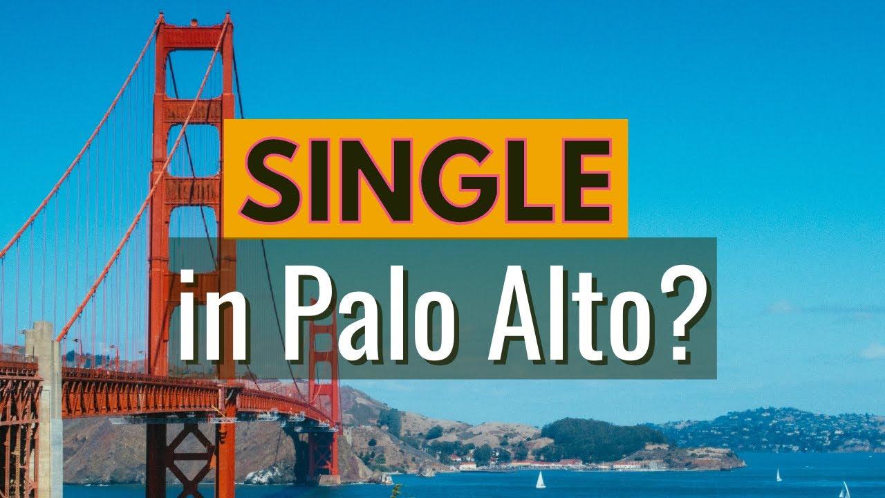 Living in Palo Alto, California Single- Where should I move to?