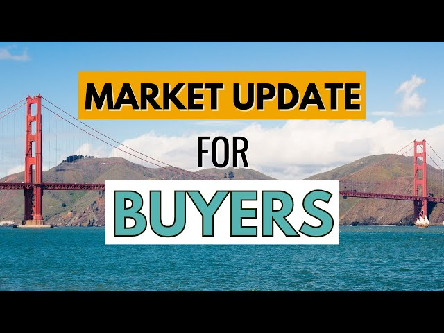 San Francisco Bay Area Housing Market Update: Is now the right time to Buy?