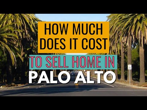 How Much Will It Cost You To Sell Your Home in Palo Alto, California?