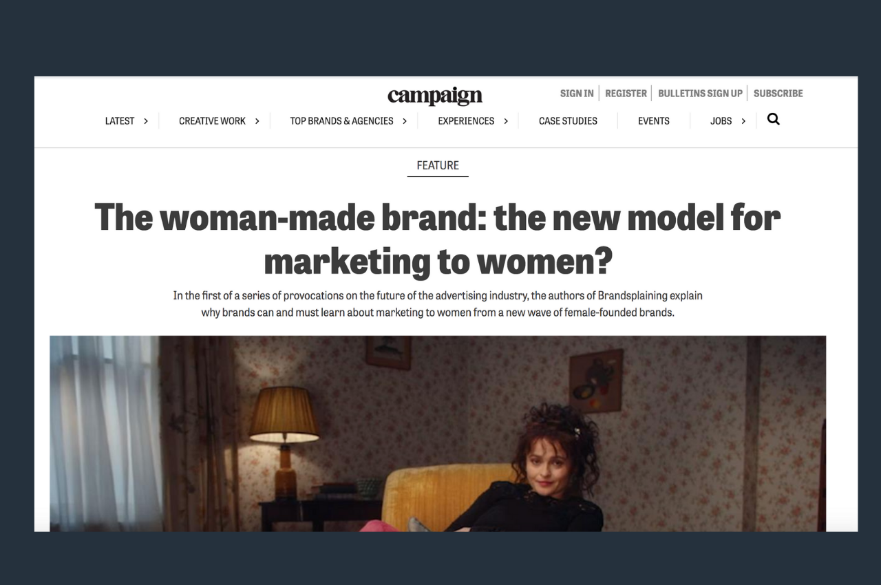 Feature in Campaign on the rise and importance of Woman Made Brands