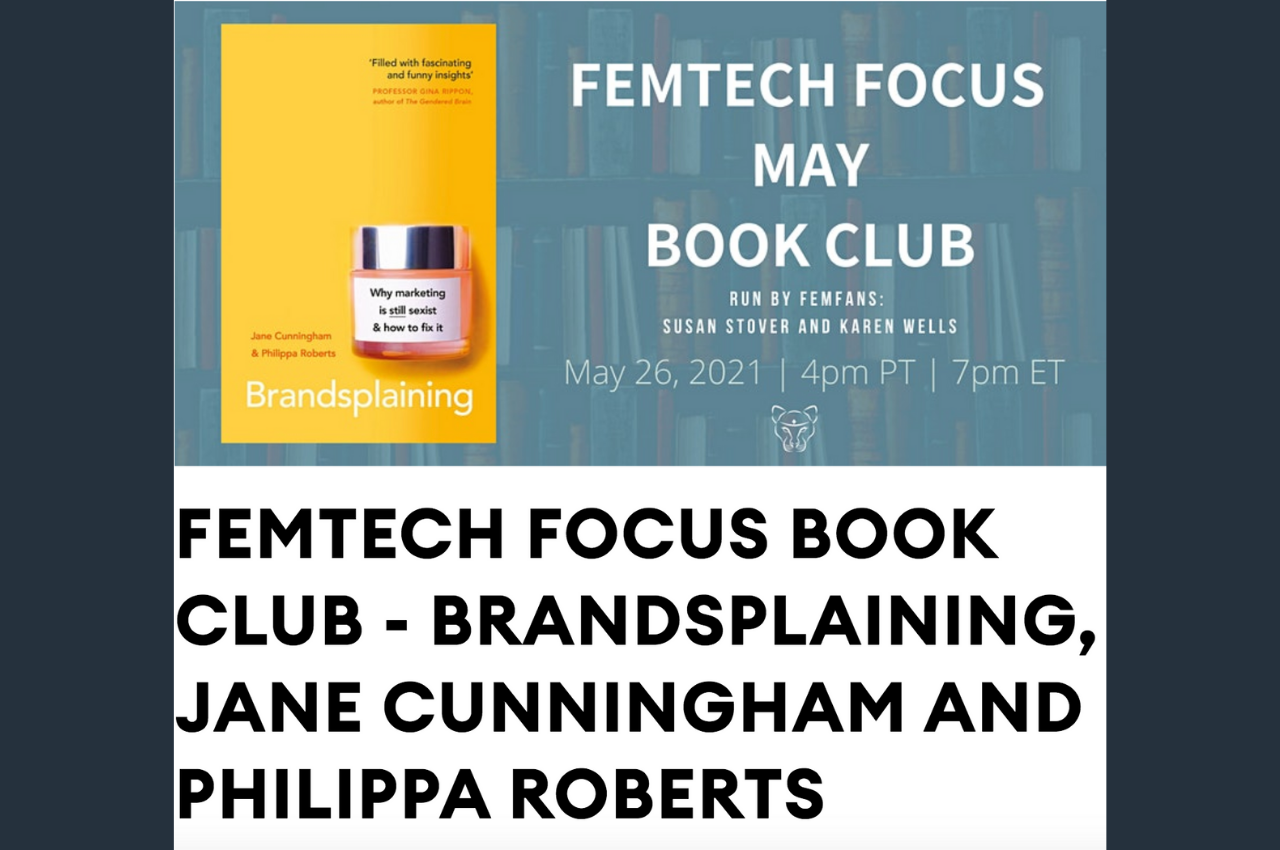 The Femtech Book Club in May will be discussing Brandsplaining