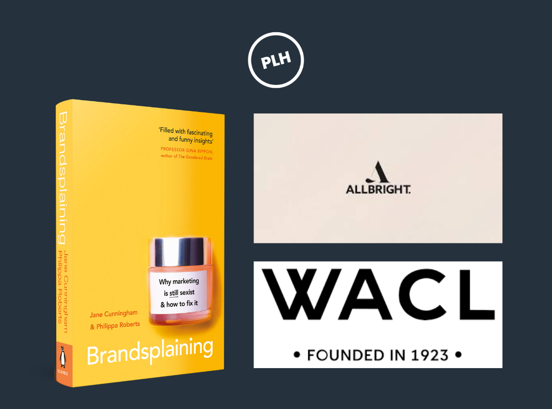 WACL and All Bright host PLHResearch for a Q+A about their book Brandsplaining: why marketing is (still) sexist and how to fix it