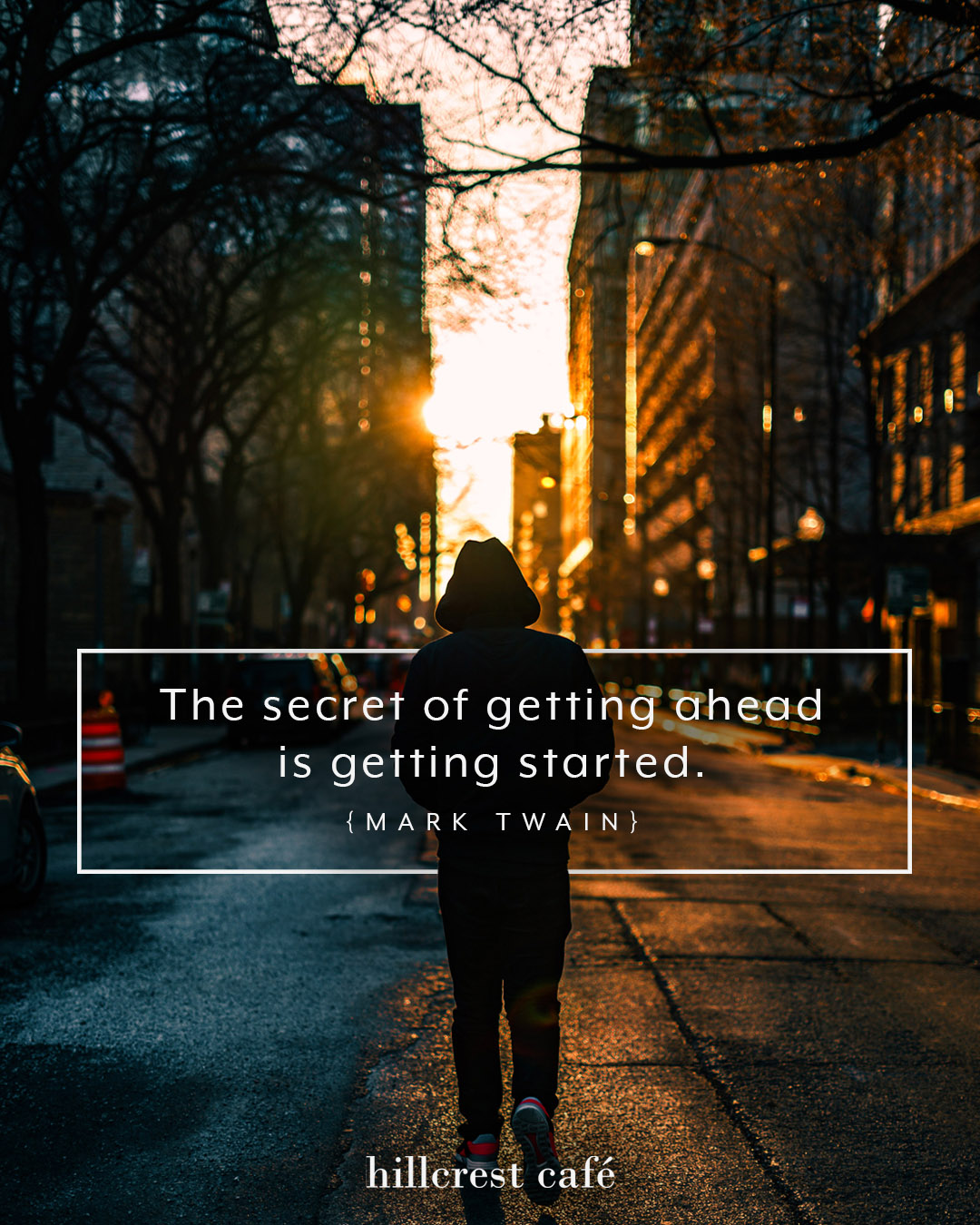 Poster: The secret of getting ahead is getting started.