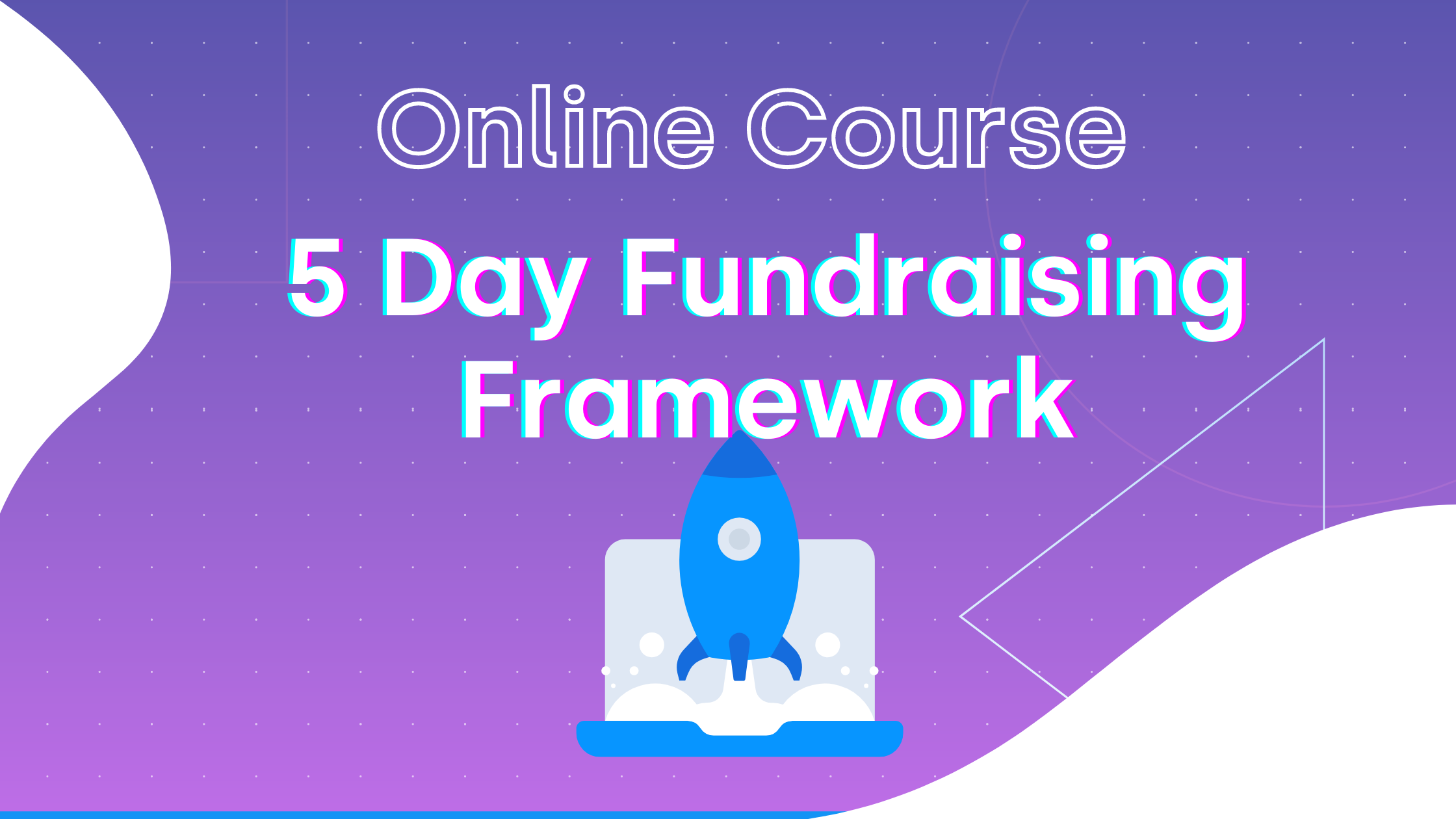 Free Fundraising Basics Course | Online Course