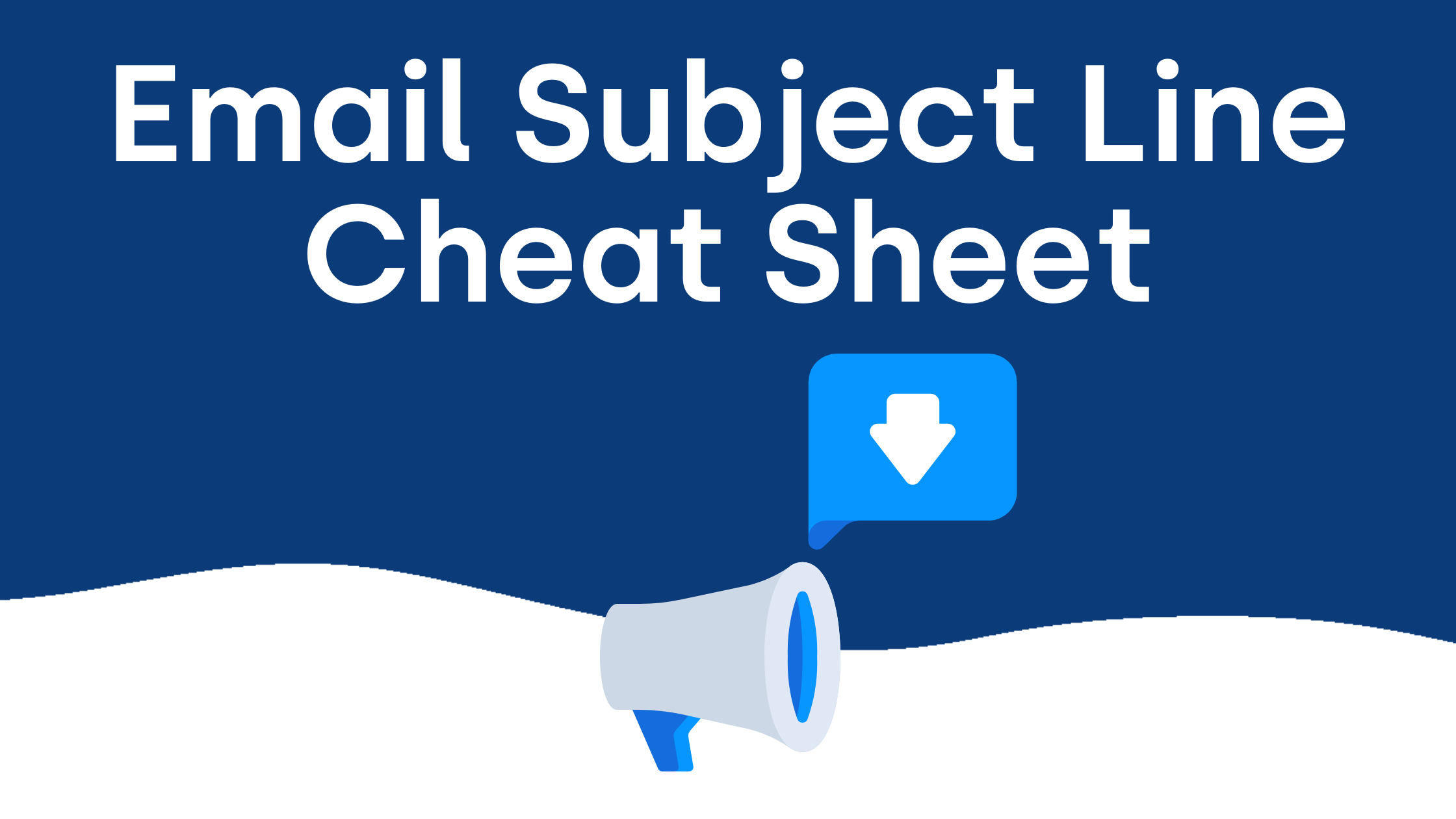 Email Subject Line Cheat Sheet