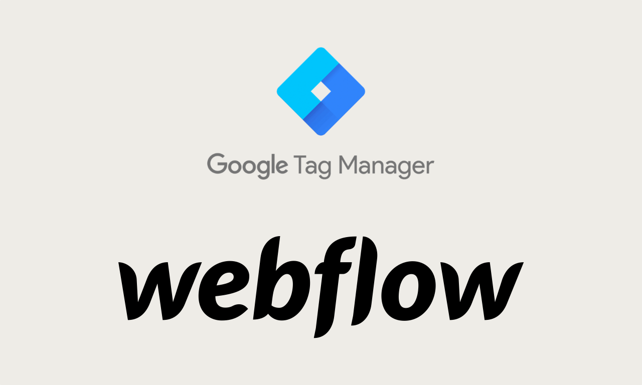 Installing Google Tag Manager and Google Analytics in Webflow - Part 1