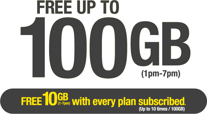 Free up to 100GB. Free 10GB (1pm to 7pm) with every plan subscribed (up to 10 times/100GB).