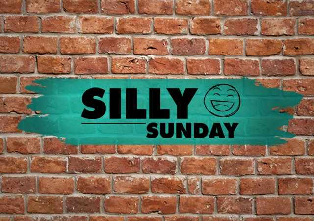 SILLY SUNDAY